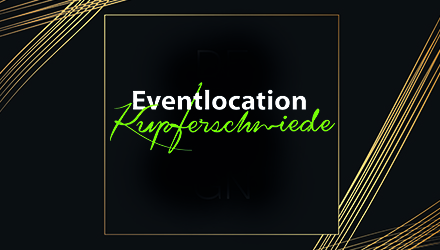 Eventlocation Kupferschmiede